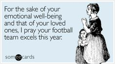 sake-emotional-wellbeing-loved-sports-ecard-someecards - Flip the Field Orange Power, Just For Laughs, Just For You, Coaches Wife, We Will Rock You, Football Team, Football Season, Football Shirts, Football Prayer