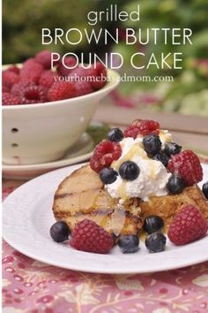 A fun and delicious way to eat pound cake. On the grill! Top it with whipped cream, berries and lemon curd - Delicious!!
