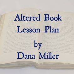 Altered Book Lesson Plan by Dana Miller  http://ebookbrowse.com/altered-books-lesson-plan-with-rubric-doc-d258677712