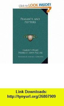 Peasants and Potters (9781163332078) Harold Peake, Herbert John Fleure , ISBN-10: 1163332070  , ISBN-13: 978-1163332078 ,  , tutorials , pdf , ebook , torrent , downloads , rapidshare , filesonic , hotfile , megaupload , fileserve