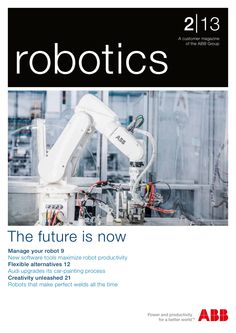 ABB Robotics Customer Magazine | Industrial Robots by ABB Robotics via slideshare