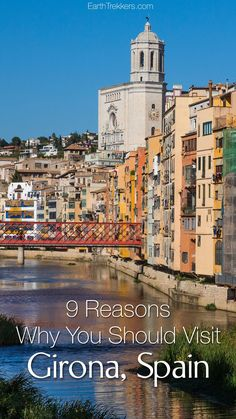 Best things to do in Girona, Spain. Game of Thrones locations, Eiffel Bridge, medieval walls, and more.