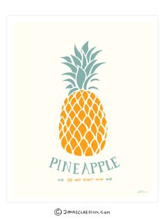 Pineapple So Hot Right Now Art Print. Gallery quality Giclee print on natural white, matte, ultra smooth, 100% cotton rag, acid and lignin free archival paper using Epson K3 archival inks. Custom trim