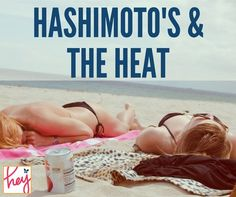 How Summer Heat Affects Hashimoto's