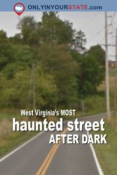 Travel | West Virginia | Haunted Streets | Haunted Places | Haunted US | Real Haunted Places | Scary | Spooky | Ghost Stories