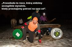 Przeszkoda to rzecz, którą widzimy  szczególnie wyraźnie,  kiedy przestajemy patrzeć na nasz cel. #biegun.info #obstacles #run #mud #race #north #capabilities #motivation #Adventure_Park_Gdynia_Kolibki