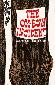 The Ox Bow Incident by Walter Van Tilburg Clark 1962 | Book cover design by Antonio Frasconi