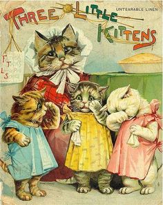 what, lost your mittens? Then you shall have no pie! :) Three Little Kittens