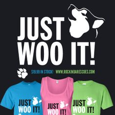 JUST WOO IT! available at http://rockindamoots.com/product-category/just-woo-it-6/