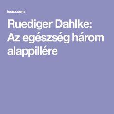 Ruediger Dahlke: Az egészség három alappillére