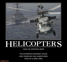 HELICOPTERS Have No Ejection Seats
