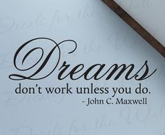 Dreams Dont Work Unless You Do John Maxwell Office Inspirational Kid Wall Decal Lettering Decoration Vinyl Quote Sticker Decor Art J67