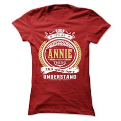 annie . its An annie Thing You… Cool ANNIE Name T Shirt (ⓛⓞⓥⓔ