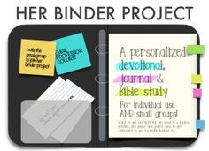 Her Binder Project is a personalized devotional journal and bible study for individuals and small groups or church groups - free printables print outs post