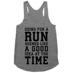 Going for a Run Seemed Like a Good Idea at the Time | Activate Apparel | T-Shirts, Tanks, Sweatshirts and Hoodies