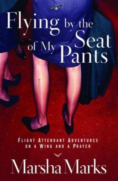 Flying by the Seat of My Pants: Flight Attendant Adventures on a Wing and a Prayer Marsha Marks 1578566991 9781578566990 Take a look at life from behind the beverage cart. They asked me to be groomed, be kind, and show up on time; Airline Travel, Airline Tickets, Airline Humor, Drink Cart, Beverage Cart, Flight Attendant Hair, Aviation Humor, Aviation Technology, New York Taxi