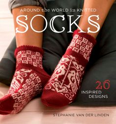 Around the world in knitted socks 26 inspired designs by stephanie van der linden Knitting socks Knitting Loom Socks, Knitting Books, Knitting Stitches, Baby Knitting, Knitting Videos, Knit Socks, Knitting Daily, Knitted Slippers, Knitted Hats