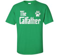 The Catfather Shirt, Cat Dad Dog Lover Father's Day Gift