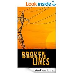 Amazon.com: Broken Lines- A Tale Of Survival In A Powerless World (A Tale Of Survival In A Powerless World series Book 1) eBook: James Hunt: Kindle Store