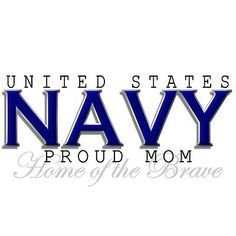 Proud United States Navy Mom - Support Our Troops Go Navy, Navy Mom, Proud Dad, Proud Of My Son, Navy Military, Military Life, Navy Party Themes, Navy Anchor, Navy Life