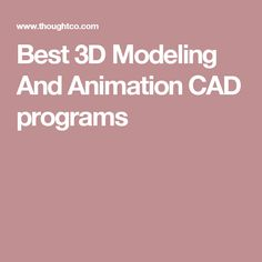 Best 3D Modeling And Animation CAD programs