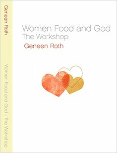 In this engaging, passionate and deeply affecting workshop, Geneen teaches us how to use the relationship with food as the doorway to the heart of our hearts and the center of our lives.