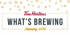 Celebrate the new year with Tims™! See the January edition of What's Brewing.