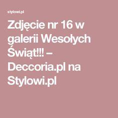 Zdjęcie nr 16 w galerii Wesołych Świąt!!! – Deccoria.pl na Stylowi.pl