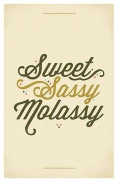 Love it. http://www.etsy.com/listing/99418781/sweet-sassy-molassy-poster