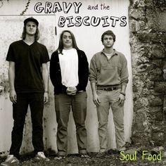 The lonely biscuits (formerly gravy and the biscuits) Im a creep for this butttttt...im in love with Gravy.