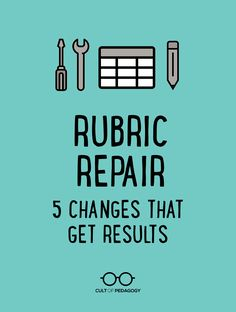 Rubric Repair 5 Changes that Get Results is part of Rubric Repair Changes That Get Results Cult Of Pedagogy - Rubrics are meant to clarify expectations, but poor design can make the experience anything but clear These five guidelines will help Instructional Strategies, Teaching Strategies, Teaching Tips, Teaching Writing, Teaching Techniques, Instructional Coaching, Instructional Design, Cult Of Pedagogy, Importance Of Time Management