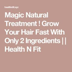 Magic Natural Treatment ! Grow Your Hair Fast With Only 2 Ingredients | | Health N Fit