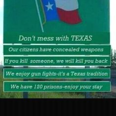 Texas!  The right kind of humor.