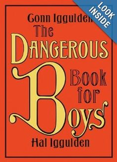 Amazon.com: The Dangerous Book for Boys (9780062208972): Conn Iggulden, Hal Iggulden: Books