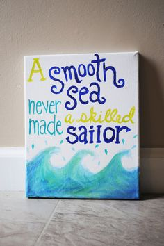 """Canvas Quote Painting (8x10): """"A smooth sea never made a skilled sailor"""" on Etsy, $16.00"""