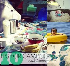 10 Tips From a Seasoned Mom: Camping With Toddlers Edition.  This summer calls for lots of camping with the little guy too.