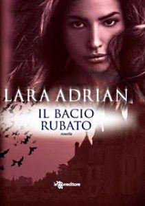 Il bacio rubato - Lara Adrian