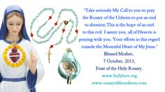 """Our Lady: """"Take seriously My call to you to pray the Rosary of the Unborn..."""" Order yours here: www.rosaryoftheunborn.com (Americas) or here: www.rosaryoftheunborn.eu (rest of the world, multi-language support site). Order a free finger card Rosary of the Unborn from me if you live in a developing country and can't afford a donation."""