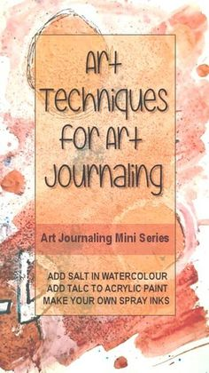 Art journaling series - art techniques and tutorials to get you started in your creative art journal. Using distress inks with make up sponges, adding salt to create effects in watercolour, adding talc to acrylic paint and making your own alcohol inks Art Journal Pages, Art Journal Prompts, Art Journals, Journal Ideas, Junk Journal, Visual Journals, Bullet Journal, Art Journal Backgrounds, Artist Journal