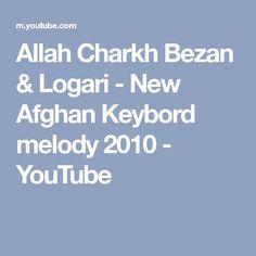Allah Charkh Bezan & Logari - New Afghan Keybord melody 2010 - YouTube