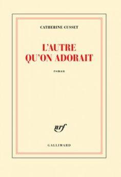 Découvrez L'autre qu'on adorait de Catherine Cusset sur Booknode, la communauté du livre