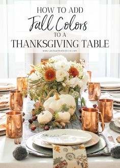 Thanksgiving Table in Warm Fall Colors - Sanctuary Home Decor Thanksgiving Table in Warm Fall Colors - Sanctuary Home Decor Cohesive DIY Home Decor Ideas Thanksgiving Crafts For Kids, Thanksgiving Table Settings, Thanksgiving Decorations, Family Thanksgiving, Fall Decorations, Thanksgiving Recipes, Seasonal Decor, Kids Crafts, Warm Autumn