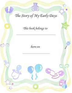 """Free Printable Baby Book Page, """"Story of My Early Days"""""""