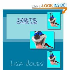 Flash the Super Dog available in paperback and kindle edition Kindle, My Books, Author, Dog, Movies, Movie Posters, Diy Dog, Films, Film Poster