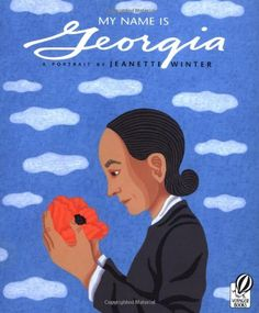 My Name Is Georgia: A Portrait by Jeanette Winter -- picture book biography of the artist Georgia O'Keeffe Art Books For Kids, Childrens Books, My Books, Teen Books, Story Books, Diego Rivera, Henri Matisse, Kandinsky, Pablo Picasso
