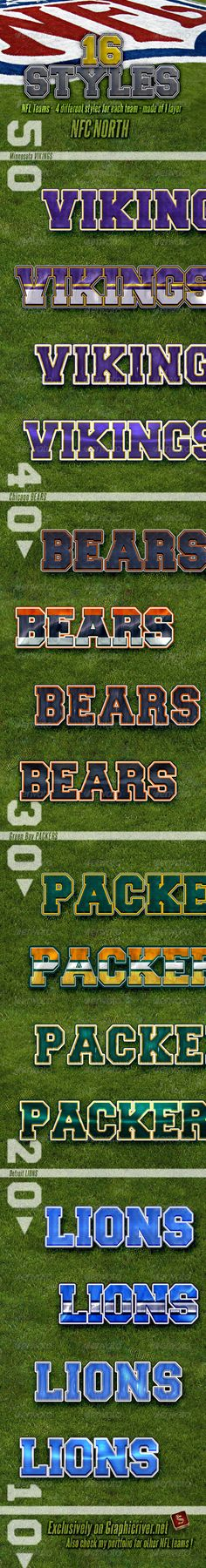 NFL Football Styles - NFC North #GraphicRiver NFL Football Photoshop Layer Styles – Part 6 NFC NORTH NFL Football Photoshop layer styles –are the best for your titles, buttons, shapes, etc. Styles are usable for any Text and it also looks good on Shapes or Buttons. Don't forget to check all parts of NFL Team Styles NFL Football Layer Styles – Features All styles are made of 1 layer only Unique Styles Applicable with just one click Unique look and clean design Can be used anywhere ASL and PSD…