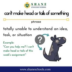 """can't make head or tails of something totally unable to understand an idea task or situation """"Can you help me? I can't make head or tails of this week's assignment."""" #ShaneEnglishSchool #ShaneEnglish #ShaneSchools #English #Englishclass #Englishlesson #Englishfun #Englishisfun #language #languagelearning #education #educational #phrase #phrases #phraseoftheday #idiom #idioms"""