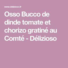 Osso Bucco de dinde tomate et chorizo gratiné au Comté - Délizioso