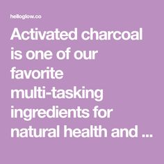 Activated charcoal is one of our favorite multi-tasking ingredients for natural health and beauty. Here are 10 easy ways to use it at home.