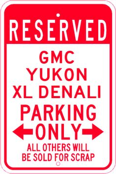 "Who needs this sign? ""Reserved for GMC"" #GMC #yukon #denali"